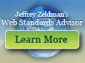 Jeffrey Zeldman's Web Standards Advisor